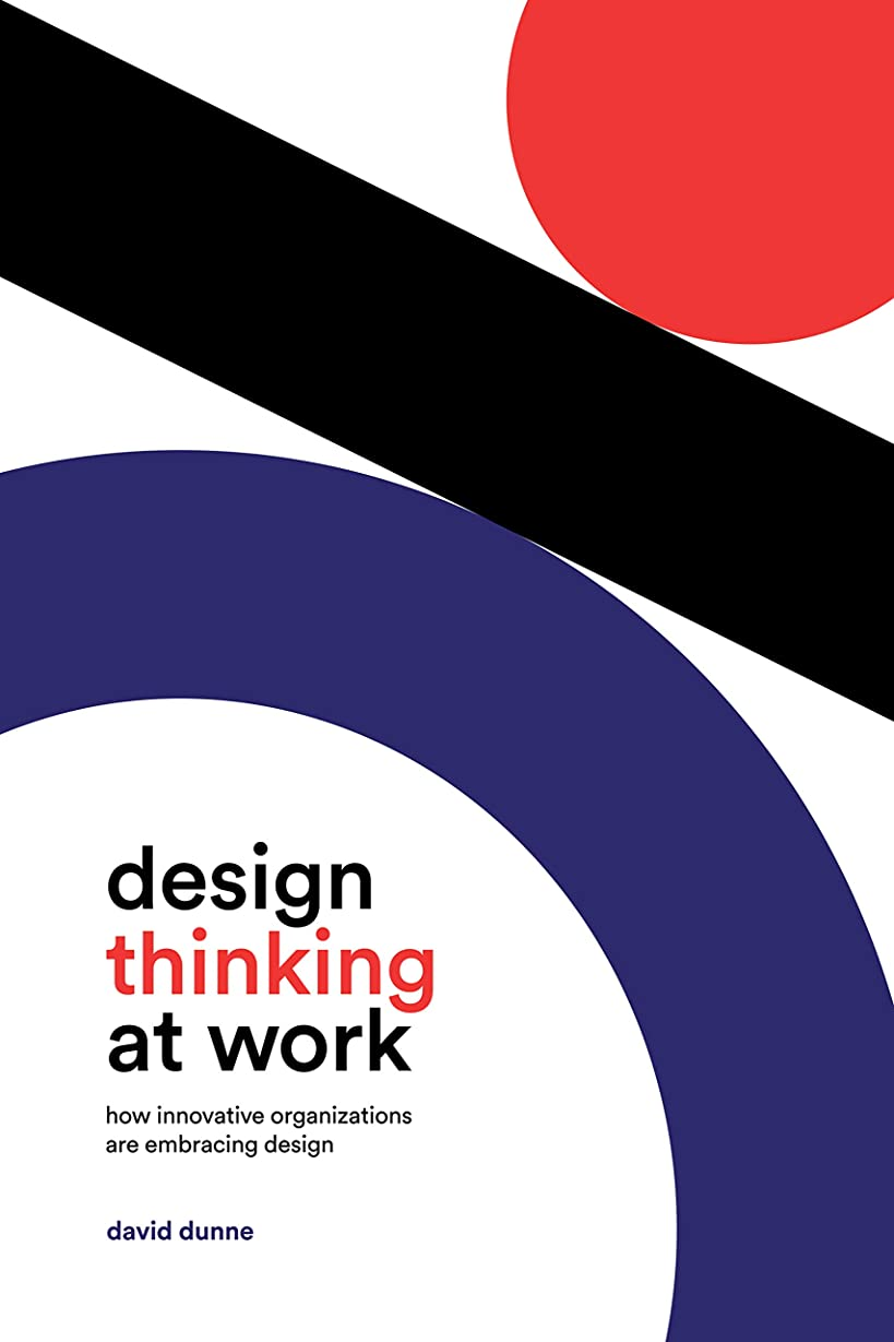 ホテル農場識別するDesign Thinking at Work: How Innovative Organizations are Embracing Design (English Edition)