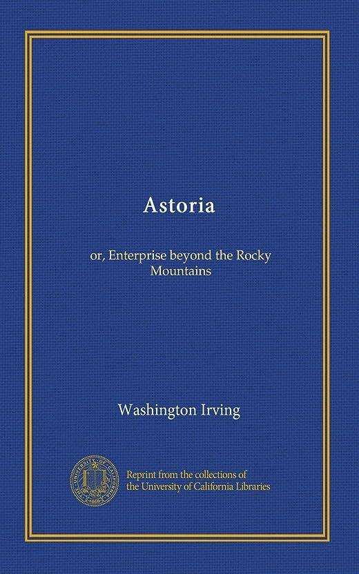 実験をする望まない隣人Astoria: or, Enterprise beyond the Rocky Mountains