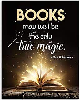 Books May Well Be The Only True Magic - 11x14 Unframed Art Print - Great Gift to Book Lovers and Library Decor, Also Makes a Great Gift Under $15