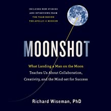 Moonshot: What Landing a Man on the Moon Teaches Us About Collaboration, Creativity, and the Mindset for Success