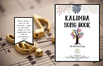 Kalimba Song Book: 50+ Easy Songs for kalimba in C (10 and 17 key) - Pop , Music (8.5 x 11 74 Pages )