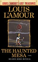 The Haunted Mesa (Louis L'Amour's Lost Treasures): A Novel