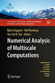 Numerical Analysis of Multiscale Computations: Proceedings of a Winter Workshop at the Banff International Research Station 2009 (Lecture Notes in Computational Science and Engineering Book 82)