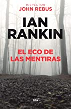 El eco de las mentiras (John Rebus nº 22) (Spanish Edition)