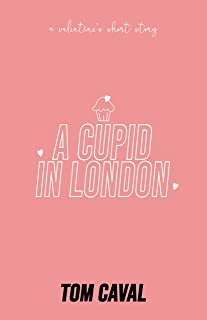 A Cupid in London: A Valentine's Short Story