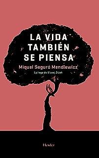 La vida también se piensa (Spanish Edition)
