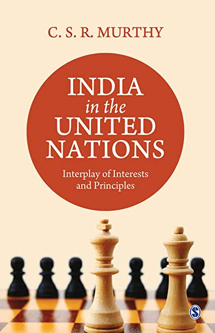 India in the United Nations: Interplay of Interests and Principles (English Edition)