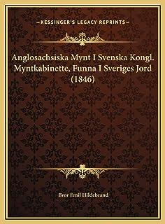 Anglosachsiska Mynt I Svenska Kongl. Myntkabinette, Funna I