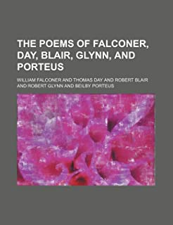 The Poems of Falconer, Day, Blair, Glynn, and Porteus