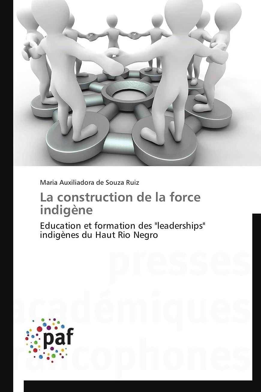 連隊セッティング策定するLa Construction de la Force Indigène (Omn.Pres.Franc.)