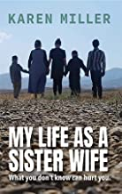 My Life as a Sister Wife: What You Don't Know Can Hurt You