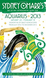 Sydney Omarr's Day-by-Day Astrological Guide for the Year 2013: Aquarius (Sydney Omarr's Day by Day Astrological Guides)
