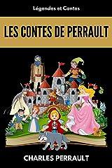 Les contes de Perrault: L'intégrale des contes (Annoté et illustrés), avec biographie de l'auteur Format Kindle