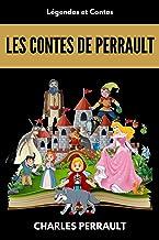 Les contes de Perrault: L'intégrale des contes (Annoté et illustrés), avec biographie de l'auteur (French Edition)