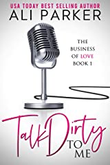 Talk Dirty To Me (Business of Love Book 1) Kindle Edition