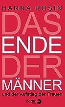 Das Ende der Männer: und der Aufstieg der Frauen (German Edition)