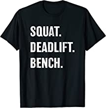 Powerlifting, Squat, Bench, Deadlift, Weightlifting T Shirt