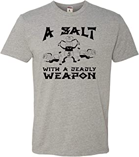 Adult A Salt with A Deadly Weapon Funny Deluxe T-Shirt