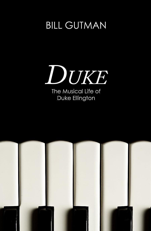 ガス決定的Duke: The Musical Life of Duke Ellington (English Edition)