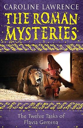 The Twelve Tasks of Flavia Gemina: Book 6