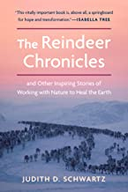 The Reindeer Chronicles: And Other Inspiring Stories of Working with Nature to Heal the Earth PDF