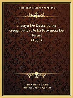 Ensayo De Descripcion Geognostica De La Provincia De Teruel (1863)