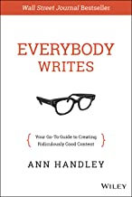 Everybody Writes: Your Go-To Guide to Creating Ridiculously Good Content Book PDF