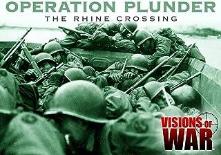 Operation Plunder - The Rhine Crossing