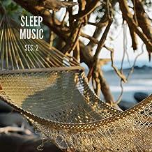 Sleep Music, Musica De Relajacion Para Dormir Profundamente Sesion 2