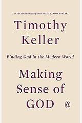 Making Sense of God: Finding God in the Modern World Kindle Edition