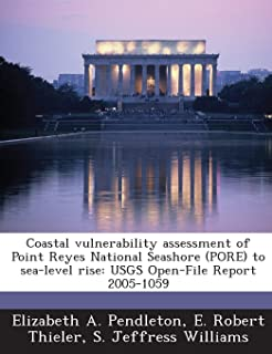 Coastal Vulnerability Assessment of Point Reyes National Seashore (Pore) to Sea-Level Rise: Usgs Open-File Report 2005-1059