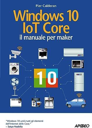 Windows 10 IoT Core: il manuale per maker