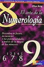 Arte de la numerología, el: Aprende a interpretar el significado mágico de los números para conocerte mejor y conocer mejor a los demás
