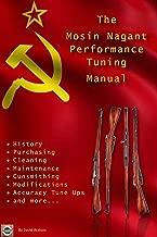 The Mosin Nagant Performance Tuning Manual: Gunsmithing tips for modifying your Mosin Nagant rifle