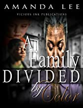 A Family Divided by Color (Vicious Ink Publications Presents)