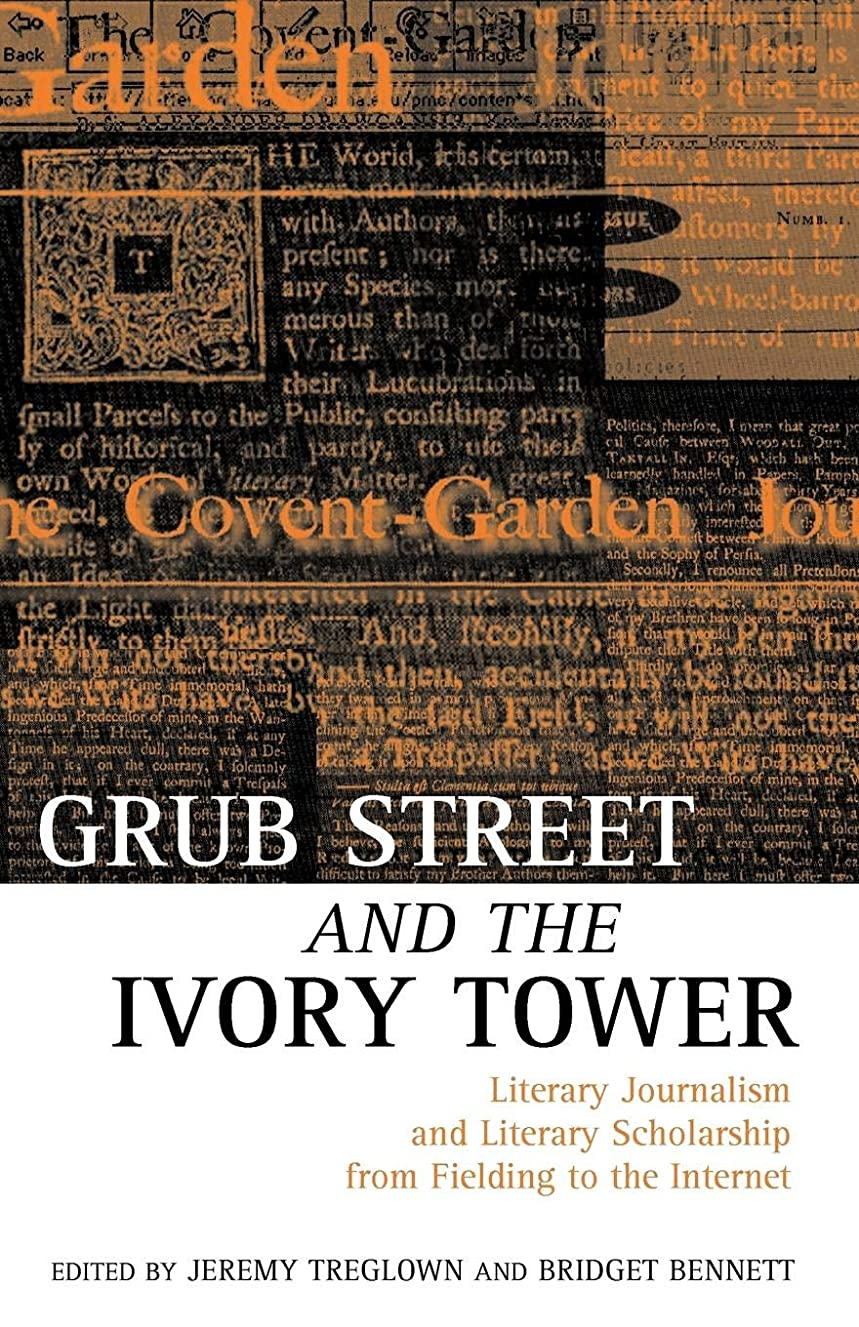 味わうスコア鎮静剤Grub Street and the Ivory Tower: Literary Journalism and Literary Scholarship from Fielding to the Internet