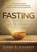 Best john eckhardt fasting for breakthrough and deliverance Reviews
