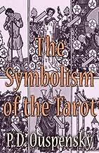 The Symbolism of The TAROT (English Edition)