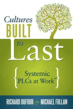 Cultures Built to Last: Systemic PLCs at Work™