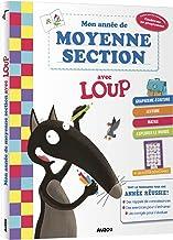 MON ANNÉE DE MOYENNE SECTION AVEC LOUP - CAHIER DE SOUTIEN TOUT LE PROGRAMME