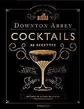 Livres Le livre des cocktails de Downton Abbey: 80 recettes PDF