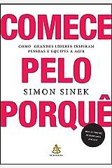 Comece pelo porquê: Como grandes líderes inspiram pessoas e equipes a agir (Português) ペーパーバック