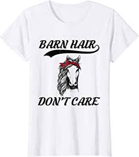 Barn Hair Don't Care T Shirt I Love Horse Riding Racing Tee