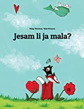 Da Li Sam Ja Mala?: Slikovnicu Napisali Philipp Winterberg I Nadja Wichmann