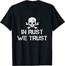 In Rust We Trust Trucker Rod Funny Vintage Skull T-Shirt