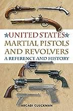 الولايات المتحدة القتالية Pistols المسدسات: بمثابة مرجع والتاريخ
