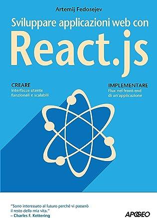 Sviluppare applicazioni web con React.js (Web design Vol. 5)