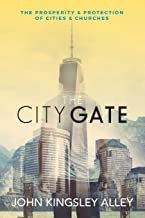 The City Gate: The Prosperity & Protection of Cities & Churches