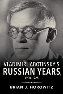 Vladimir Jabotinsky's Russian Years, 1900-1925 (Jews in Eastern Europe) (English Edition)