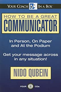 How to Be a Great Communicator: In Person, On Paper and At the Podium